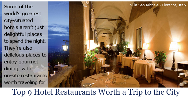Some of the 's greatest hideaways 't just decadent places to spend the night. 're also delicious places to enjoy gourmet dining, with on-site restaurants worth traveling for!