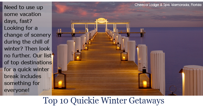 Need to use up some vacation days, fast? Looking for a change of scenery during the chill of winter? Then look no further. Our list of top destinations for a quick winter break includes something for everyone!