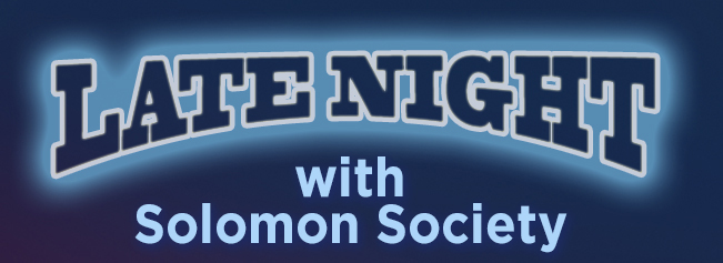 Late Night with Solomon Society
