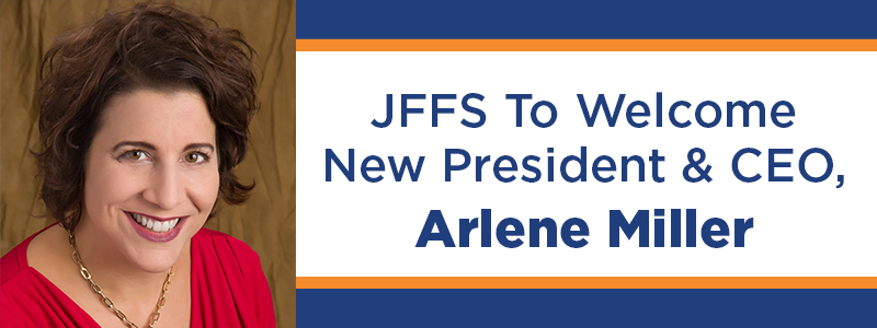 JFFS To Welcome New President & CEO, Arlene Miller
